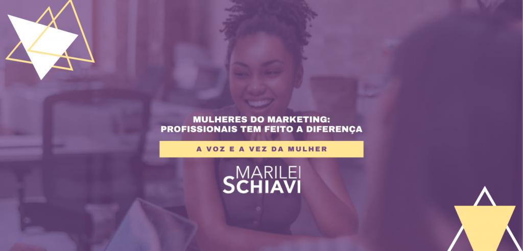 Mulheres do Marketing: profissionais tem feito a diferença